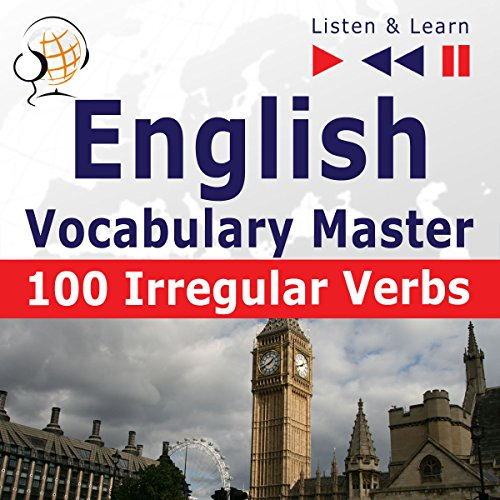 English Vocabulary Master - 100 Irregular Verbs. Elementary / Intermediate Level A2-B2 cover art