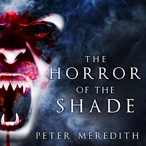 The Horror of the Shade audiobook cover art