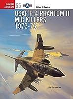 USAF F-4 Phantom II MiG Killers 1972-73 (Combat Aircraft)