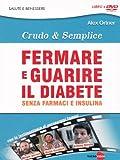 Crudo & semplice - Fermare e guarire il diabete senza farmaci e insulina(+booklet)