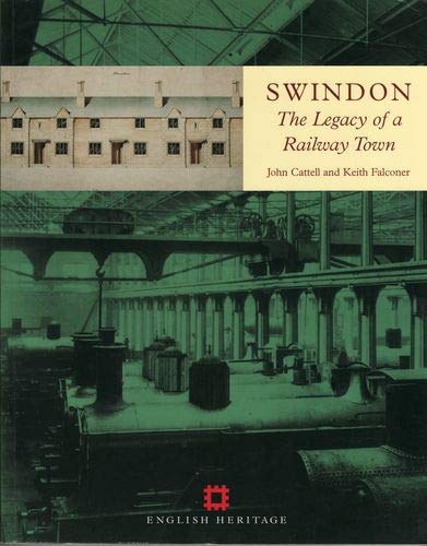 Swindon: The Legacy of a Railway Town