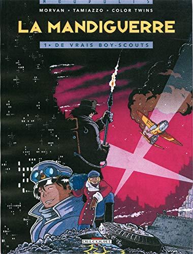 La mandiguerre, tome 1 : De vrais boy-scouts