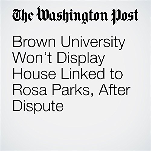 Brown University Won't Display House Linked to Rosa Parks, After Dispute copertina