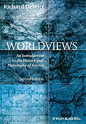 Book cover: Worldviews: An Introduction to the History and Philosophy of Science by Richard DeWitt