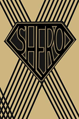 Shero: 6 x 9 Lady Superhero Book for Writing Thoughts and Ideas to Empower Strong Women and Girls