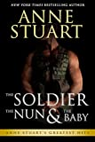 The Soldier, The Nun and The Baby (Anne Stuart's Greatest Hits Book 2) (English Edition)