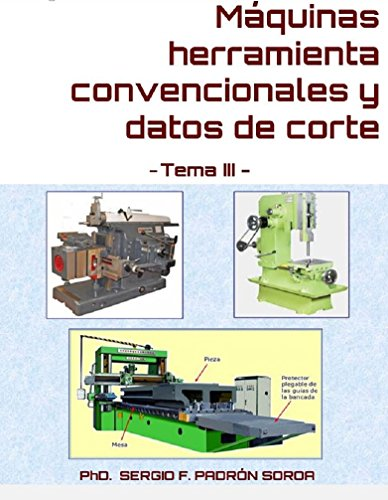 Máquinas herramienta convencionales y datos de corte: Tema III