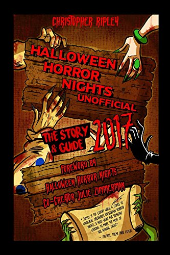 Halloween Horror Nights Unofficial: The Story & Guide 2017 (English Edition)