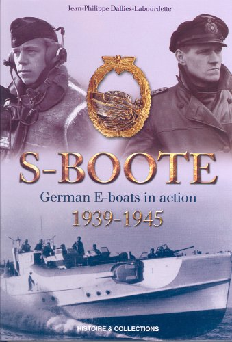 S-Boote: German E Boats in Action, 1939-1945