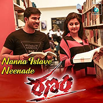 """Nanna Istave Neenade (From """"Ranam"""")"""