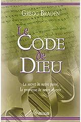 Le code de dieu: Le secret de notre passé, la promesse de notre avenir Format Kindle