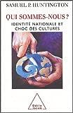 Qui sommes-nous? Identité nationale et choc des cultures