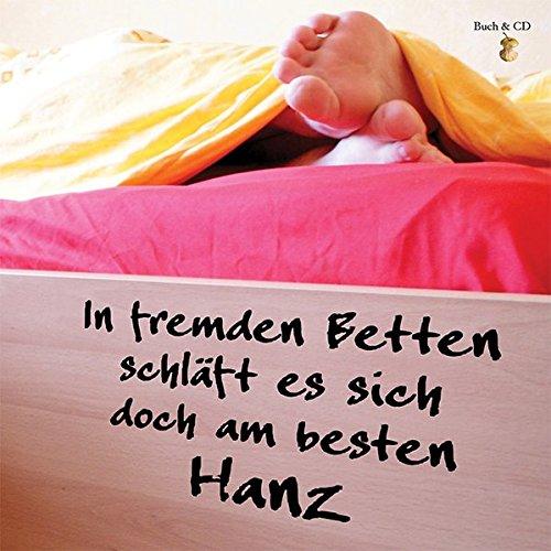 In fremden Betten schläft es sich doch am besten (Edition MundWerk / Lesebühnentexte, Kabarett, Poetry Slam)