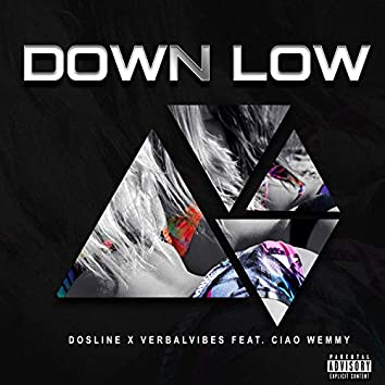 Down Low (feat. Ciao Wemmy)