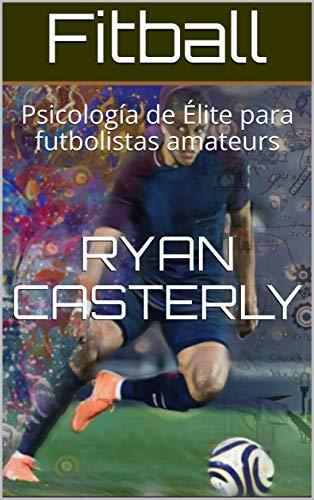 Fitball: La psicología de un profesional (Spanish Edition)