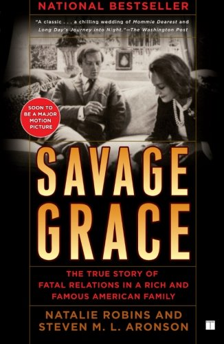 Compare Textbook Prices for Savage Grace: The True Story of Fatal Relations in a Rich and Famous American Family  ISBN 9781416572961 by Robins, Natalie,Aronson, Steven M.L