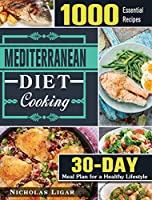 Mediterranean Diet Cooking: 1000 Essential Recipes and 30 Days Meal Plan for a Healthy Lifestyle