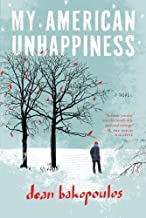 My American Unhappiness by Dean Bakopoulos (2012-07-03)