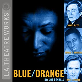 Blue/Orange                   By:                                                                                                                                 Joe Penhall                               Narrated by:                                                                                                                                 Teagle F. Bougere,                                                                                        Matt Letscher,                                                                                        Daniel Davis                      Length: 1 hr and 51 mins     2 ratings     Overall 4.0