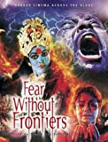 Fear without Frontiers: Horror Cinema Across the Globe