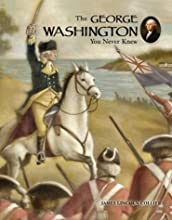 The George Washington You Never Knew