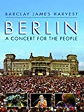 Barclay James Harvest - Berlin: A Concert For The People