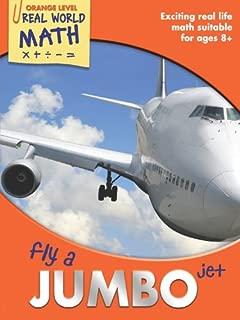 Real World Math Orange Level: Fly a Jumbo Jet