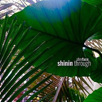 shinin through