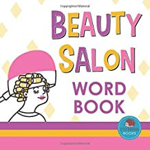 Beauty Salon Word Book: First Picture Book for Babies, Toddlers and Children (Little Hedgehog Word Books)