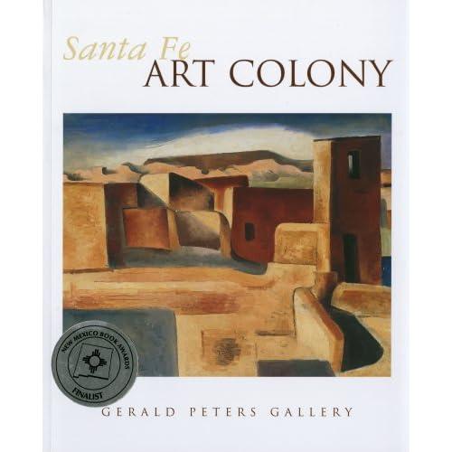 Santa Fe Art Colony Sharyn R Udall Melissa Totten 9781931717236 Amazon Com Books