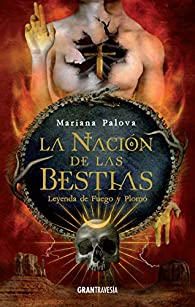 La nación de las bestias. Leyenda de fuego y plomo par Mariana Palova