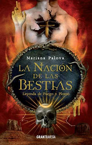 La nación de las bestias. Leyenda de fuego y plomo eBook: Palova, Mariana:  Amazon.es: Tienda Kindle
