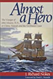 Almost a Hero: The Voyages of John Meares, R.N., to China, Hawaii and the Northwest Coast