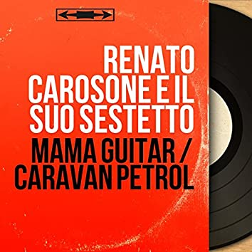 Mama Guitar / Caravan Petrol (Mono Version)