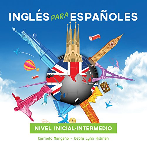 Curso Completo de Inglés, Inglés para Españoles (Nivel inicial - intermedio) [Full English Course, English for Spanish Speakers (Beginner Level - Intermediate)] audiobook cover art