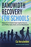 Bandwidth Recovery for Schools: Helping Pre-K-12 Students Regain Cognitive Resources Lost to Poverty, Racism, and Other Social Marginalization