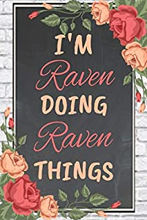I'm Raven Doing Raven Things personalized name notebook for girls and women: Personalized Name Journal Writing Notebook Fo...