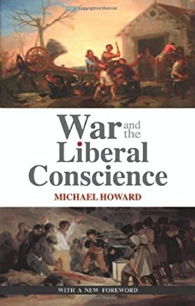 War and the Liberal Conscience by Sir Michael Howard(1905-06-30)
