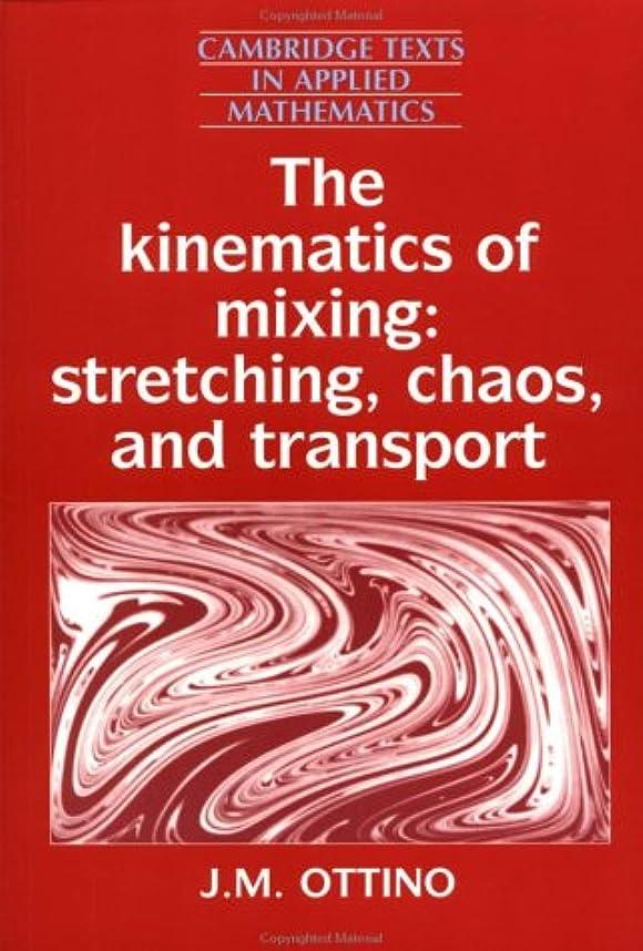 人差し指勧めるハイキングに行くThe Kinematics of Mixing (Cambridge Texts in Applied Mathematics)