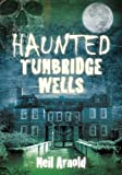 Haunted Tunbridge Wells (English Edition)
