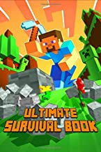 Ultimate Survival Book: All-In-One Game Survival Guide. Unbelievable Survival Secrets, Guides, Tips and Tricks and Strategies. Most Comprehensive ... (The Ultimate Book For Minecrafters)