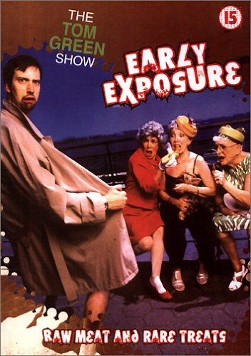 The Tom Green Show - Early Exposure - Raw Meat And Rare Treats