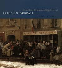 Paris in Despair: Art and Everyday Life under Siege (1870-1871)