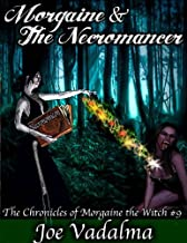 MORGAINE AND THE NECROMANCER [The Morgaine Chronicles #9]