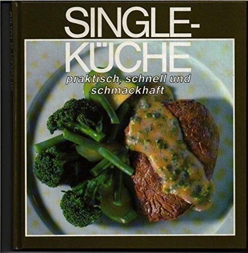 Single-Küche - Praktisch, schnell und schmackhaft.