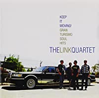 Keep It Moving!: Gran Turismo Soul Hits by Link Quartet (2006-11-03)