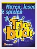 Hoeren Lesen & Spielen 1 - Triobuch. Altsaxophon, Baritonsaxophon