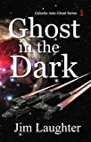 Ghost in the Dark (Galactic Axia Ghost Series Book 1) (English Edition)