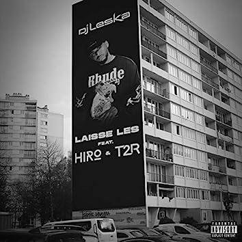 Laisse les (feat. Hiro, T2R)