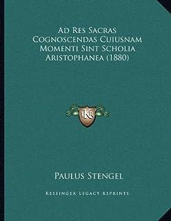 Ad Res Sacras Cognoscendas Cuiusnam Momenti Sint Scholia Aristophanea (1880)